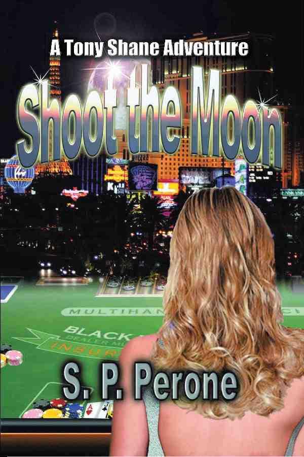 Shoot the Moon: A Tony Shane Adventure