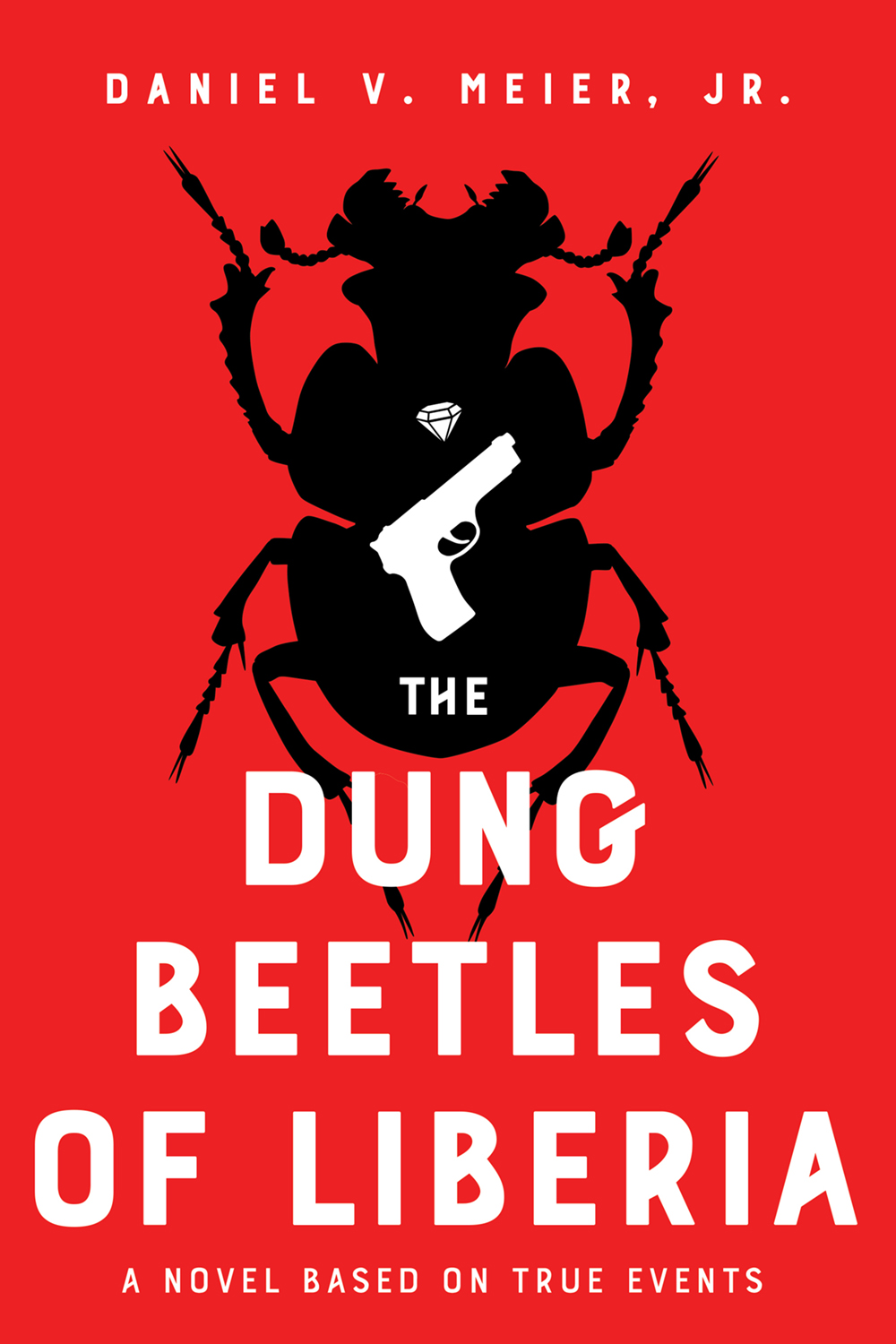 THE DUNG BEETLES OF LIBERIA, A Novel Based on True Events