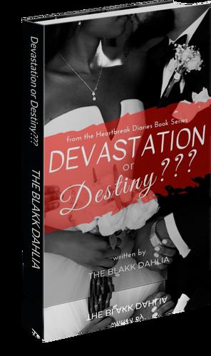 Devastation or Destiny???