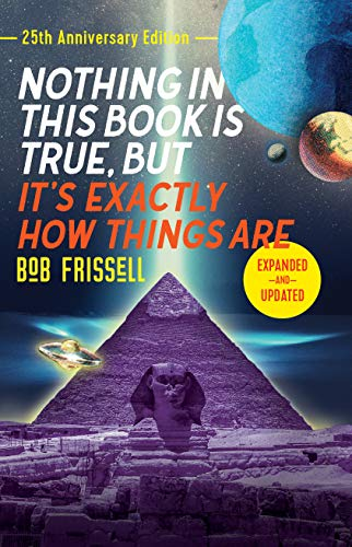 Nothing In This Book Is True, But It's Exactly How Things Are - 25th Anniversary Edition