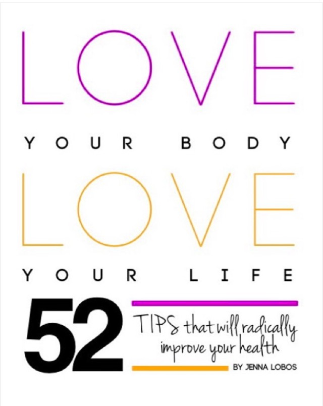 Love Your Body, Love Your Life; A 52 week guide that will radically change your health!