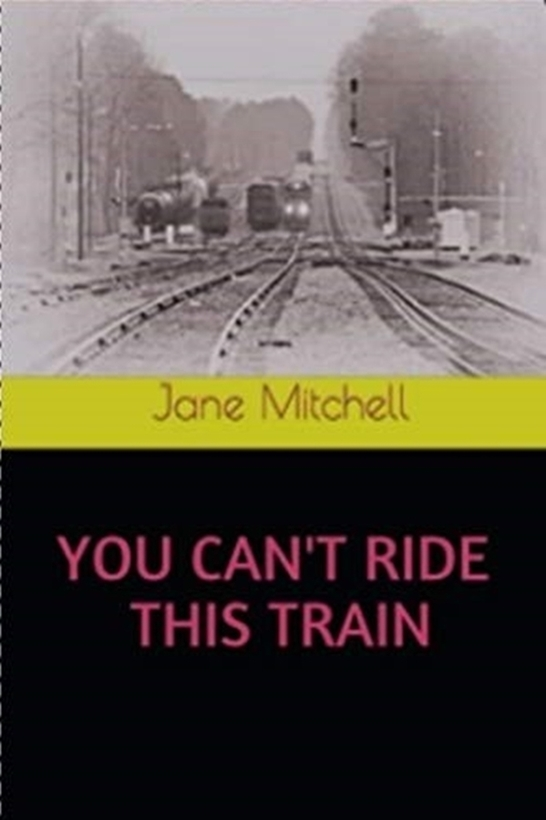 You Can't Ride This Train