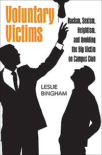 Voluntary Victims: Racism, Sexism, Heightism, and Avoiding the Big Victim on Campus Club