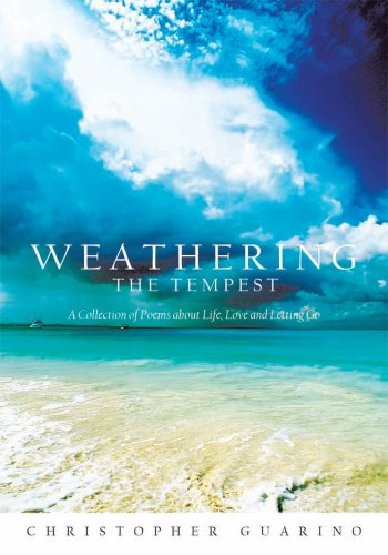 Weathering the Tempest: A Collection of Poems About Life, Love and Letting Go